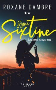 Couverture Signé Sixtine tome 2, Roxane Dambre, édition brochée