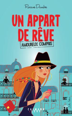 Un Appart de rêve (amoureux compris), un roman de Roxane Dambre