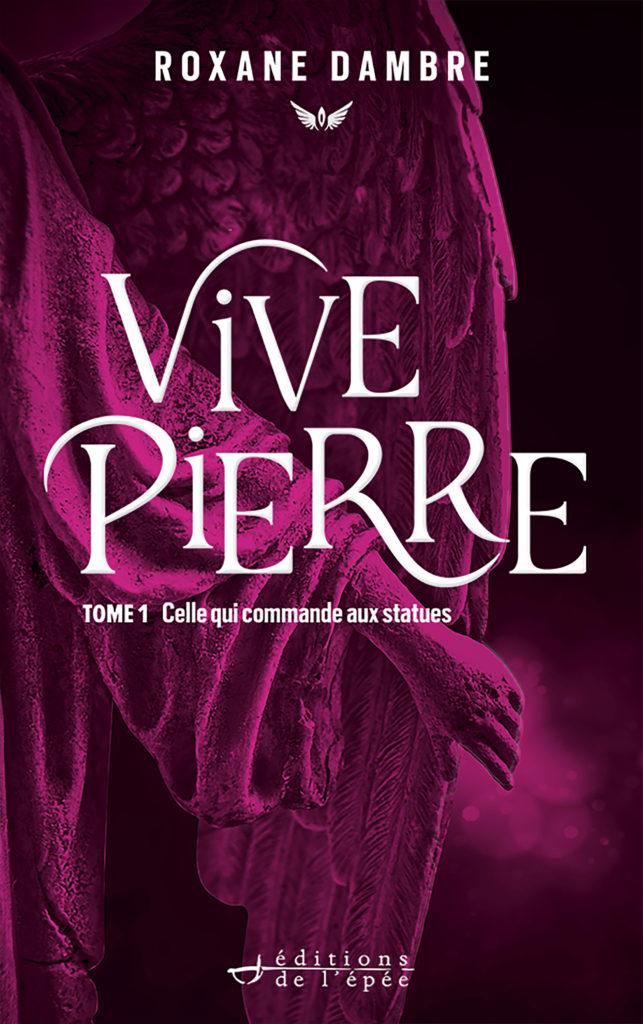 Vivepierre - Tome 1 Celle qui commande aux statues