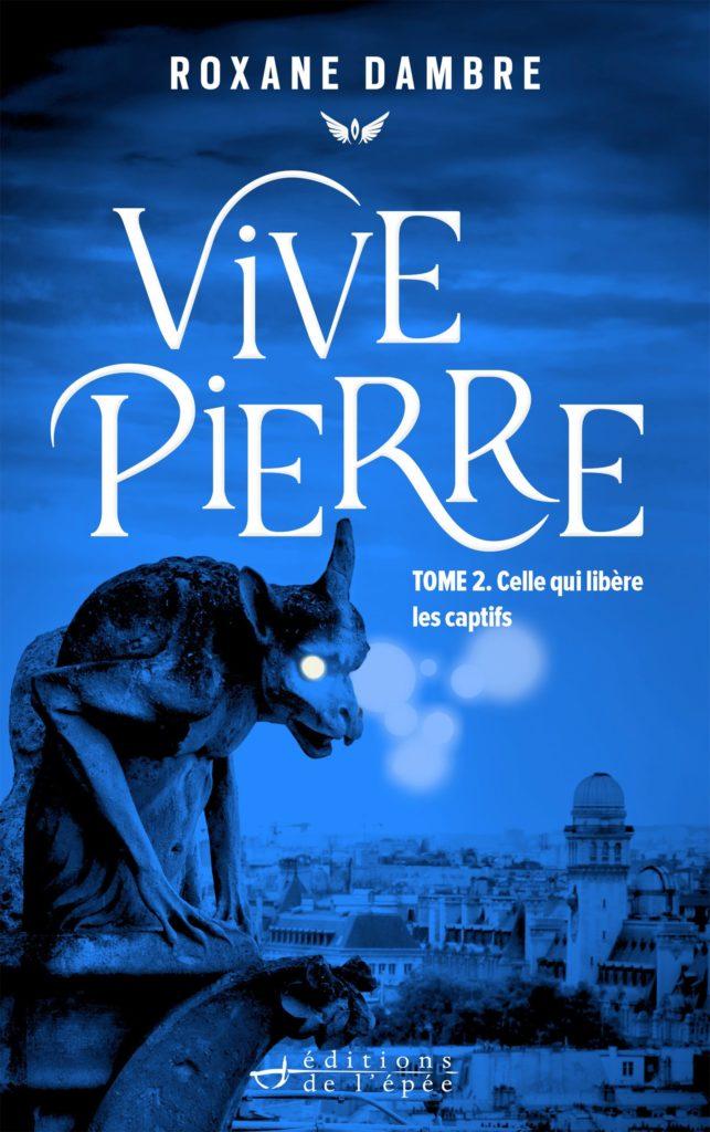 Vivepierre - Tome 2 Celle qui libère les captifs